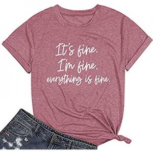 Everythings Fine Shirt Women Cute Graphic T Shirt Tee Tops It's Fine I'm Fine Everything is Fine n..
