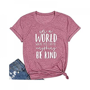 Qrupoad Women Be Kind T Shirt in a World Where You Can Be Anything Shirt Kindness Graphic Tees Top..