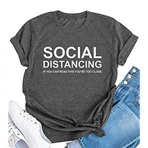 Social Distancing Women Funny Graphic T Shirt If You Can Read This You are Too Close Tees 2020 Top..