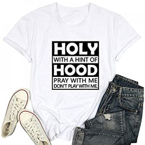 Womens Letter Printhed Shirts Holy with A Hint of Hood Pray with Me Summen Short Sleeve Tee Tops n..